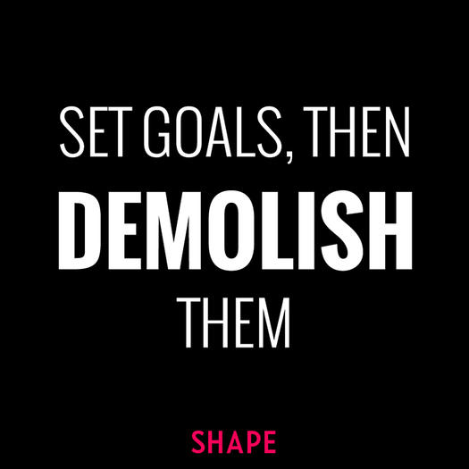 Inspirational Goal Quotes 10 Inspirational Quotes to Help You Crush Workout Goals | Shape  Inspirational Goal Quotes